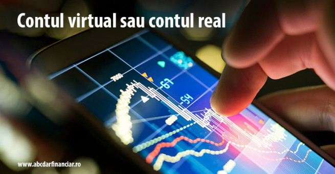 Contul virtual sau contul real?