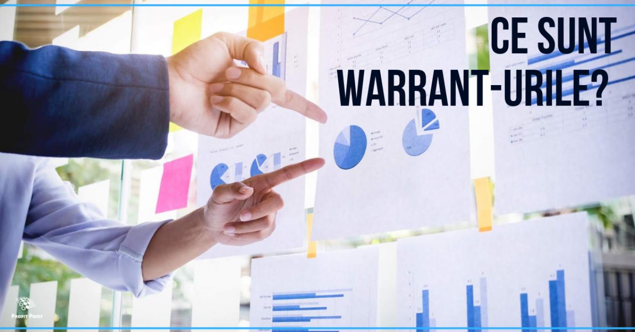 Ce sunt warrant-urile?