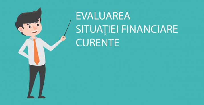 Evaluarea situației financiare curente