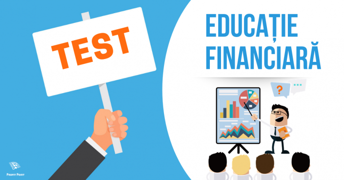Test Educație Financiară